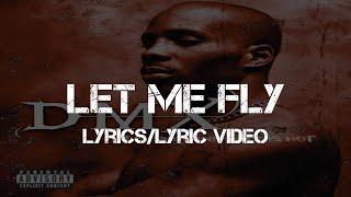 DMX - Let Me Fly (Lyrics/Lyric Video)