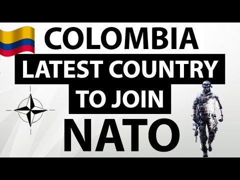 Colombia Joins NATO - First Latin American Country to Join NATO - Geopolitics - Current Affairs 2018