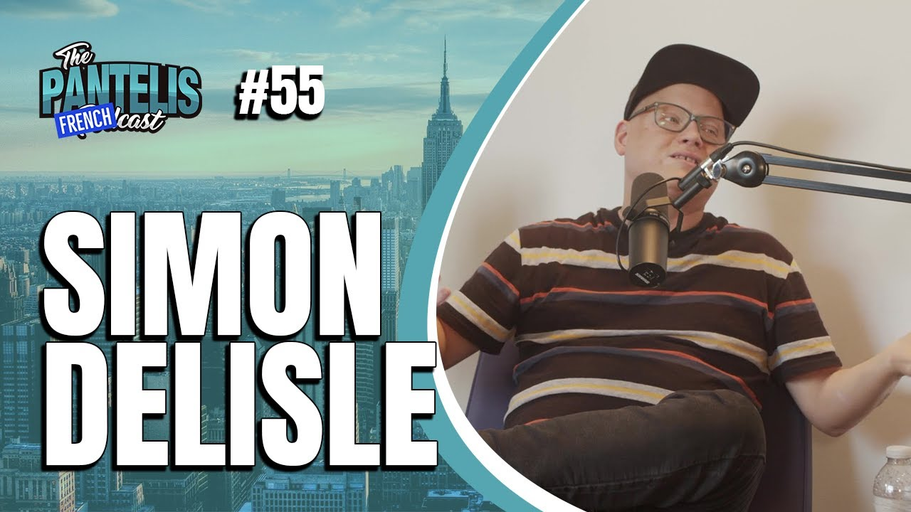 The Pantelis Frenchcast #55 - Simon Delisle