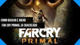 Baixar e Instalar Far Cry Primal Repack em Português ATUALIZADO