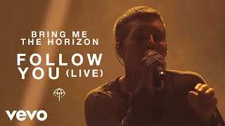 Bring Me The Horizon - Follow You (Live)