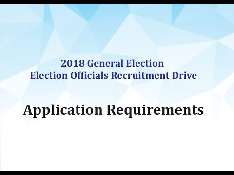 Application Requirements for the Election Official Recruitment Drive for the 2018 General Election
