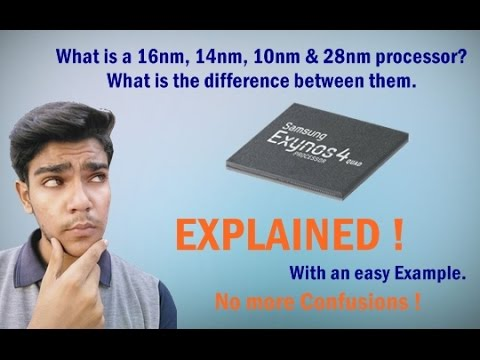 What is a 16nm, 14nm, 10nm and 28nm processor? What are the differences between them? EXPLAINED !