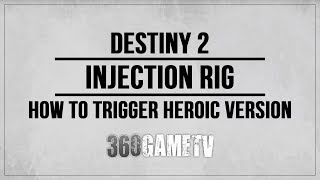 Destiny 2 Injection Rig Heroic Public Event - How to Trigger Heroic Version Guide / Tutorial