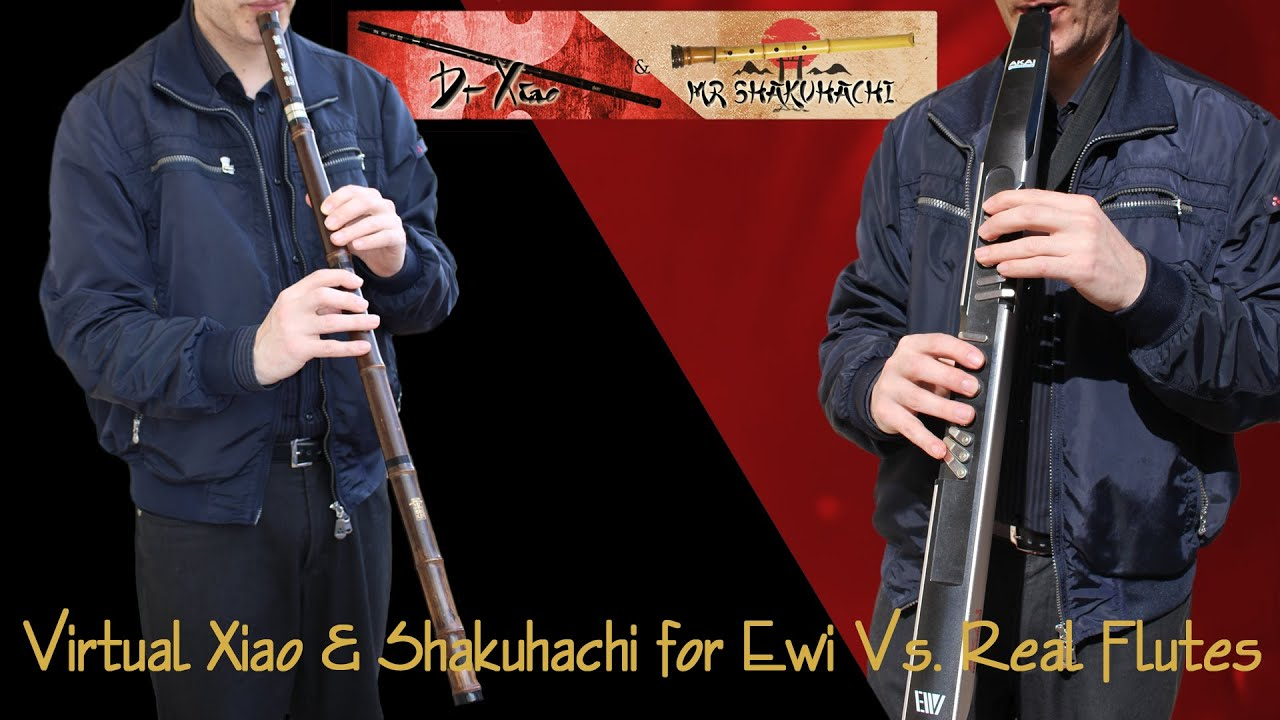 Virtual Xiao and Shakuhachi for EWI Vs  real flutes