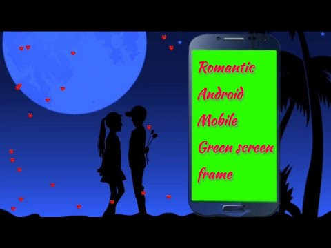 Romantic Green Screen Android Mobile Frame   full Animated Frame