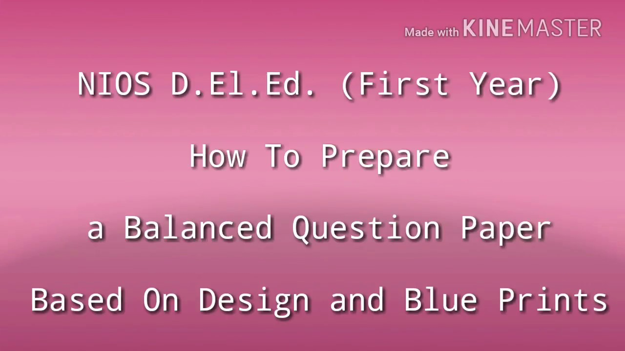 How to prepare a balanced question paper based on design and blue how to prepare a balanced question paper based on design and blue printsnios d el ed 1st year malvernweather Gallery
