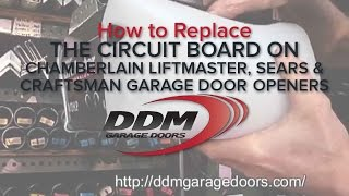 how to replace the circuit board on chamberlain liftmaster sears and craftsman garage door openers