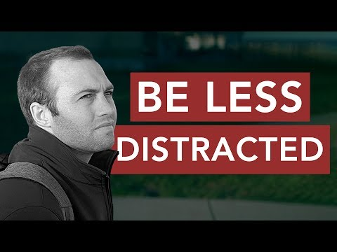 How to Be Less Distracted in 4 Easy Steps