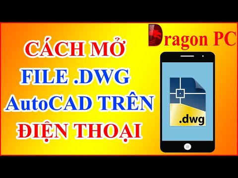 Cách Mở File .DWG Autocad Trên Điện Thoại   Dragon PC