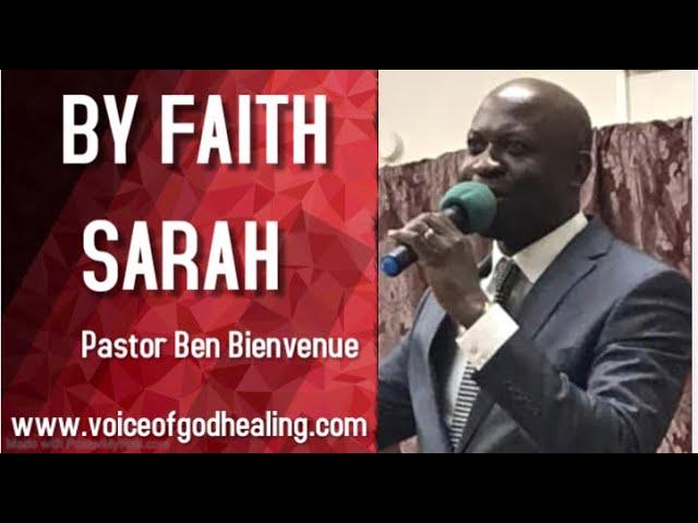 BY FAITH SARAH Pastor Ben Bienvenue