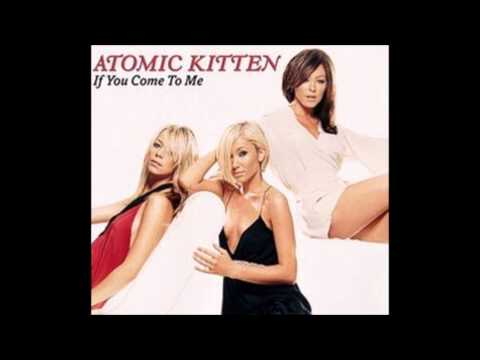 atomic kitten if you come to me free mp3 download
