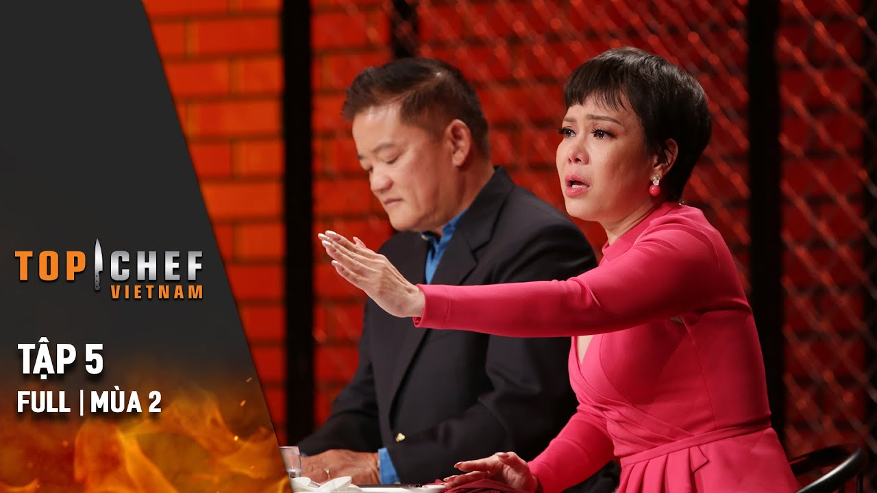 Top Chef Việt Nam Tập 5 Full | Mùa 2 | Món Ăn Tình Yêu Khiến Giám Khảo Việt Hương Bật Khóc