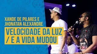 FM O Dia - Xande de Pilares e Jhonatan Alexandre - Velocidade da Luz / E a Vida Mudou