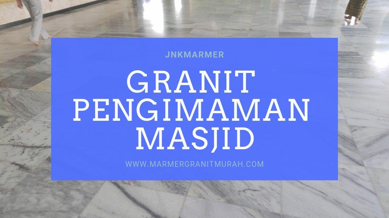 Granit Pengimaman Masjid Hubungi 0812 8606 6416 Youtube
