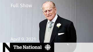 CBC News: The National | Prince Philip dead at 99 | April 9, 2021
