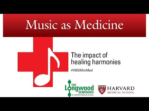 Music as Medicine -- Longwood Seminar