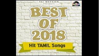 Top 10 Tamil Love Songs   Best of 2018 Tamil   Tamil Songs Compilation