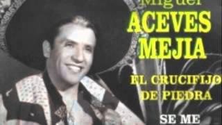 """Miguel Aceves Mejia  """"El Crucifijo De Piedra"""""""