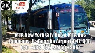 MTA New York City Bus & MTA Bus Company: LaGuardia Airport (Q47, Q48, Q70 +SBS, Q72, & M60 +SBS)