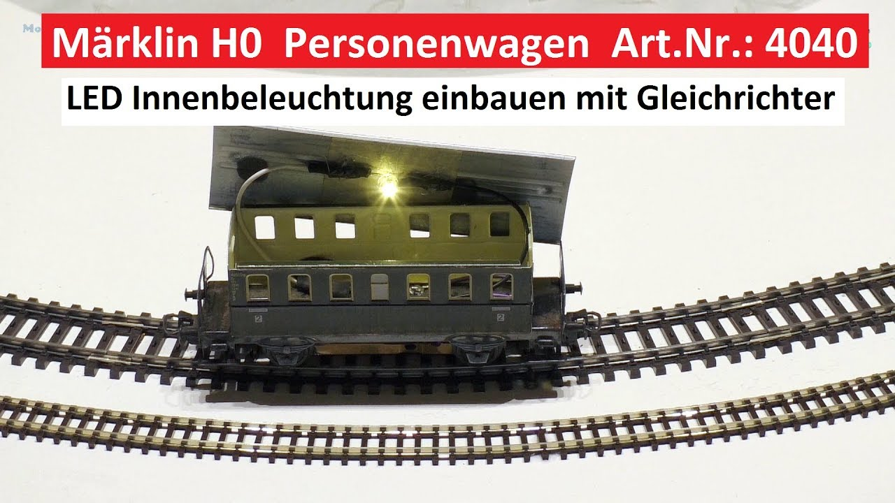 m rklin h0 led beleuchtung in personenwagen einbauen modelleisenbahn 1 87 m rklin 4040 youtube. Black Bedroom Furniture Sets. Home Design Ideas