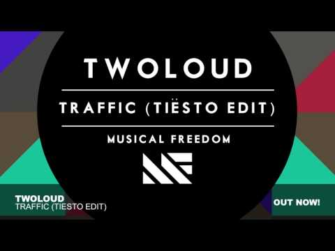 twoloud  Traffic Tiësto Edit