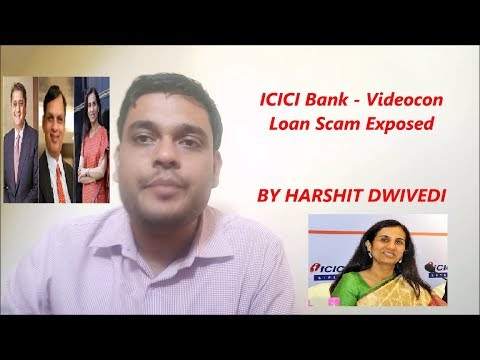 Videocon ICICI Bank Controversy Loan Scam Exposed