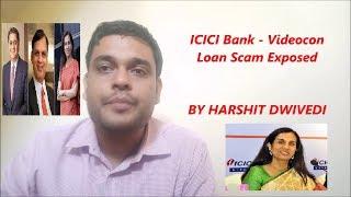 Videocon ICICI Bank Controversy Loan Scam Exposed