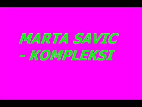 MARTA SAVIC KOMPLEKSI