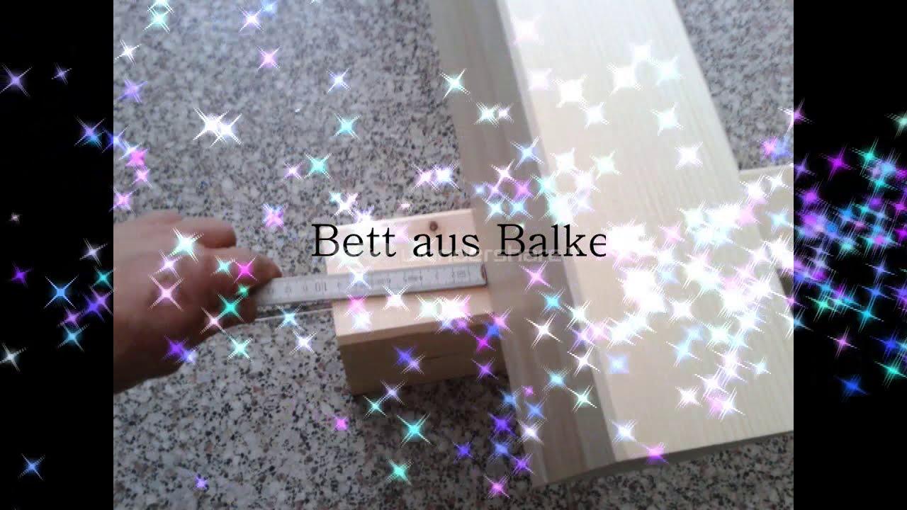 Bett Aus Balken Bauanleitung Youtube