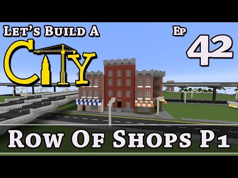 How To Build A City :: Minecraft :: Row Of Shops P1 :: E42 :: Z One N Only