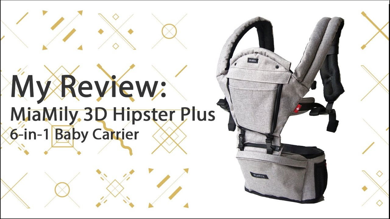 Mia Mily 3d Hipster Plus 6 In 1 Baby Carrier My First Review
