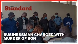 Nyeri businessman Wangondu Kanini, 4 suspected hitmen charged with the murder of his 33-year-old son