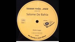 """Salome De Bahia - Outro Lugar 12"""""""