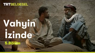 Vahyin İzinde  Hz. Muhammed'in Hayatı  5. Bölüm  TRT Belgesel