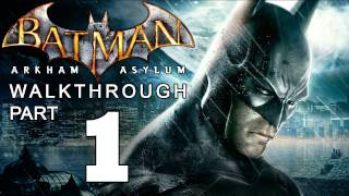 Batman: Arkham Asylum Walkthrough: Part 1 of 14 Joker Breaks Free
