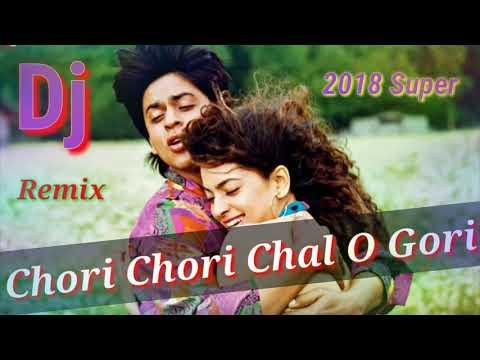 Chori Chori Chal O Gori 2018 Full Songs Super Hit Super DJ Remix Old Hindi Songs