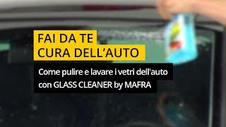 Come pulire e lavare vetri auto con Glass Cleaner di MA-FRA