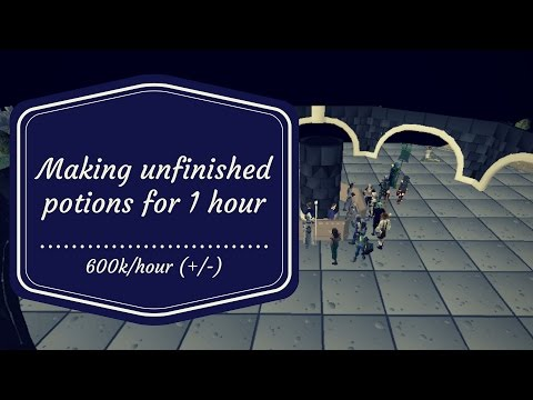 [OSRS Flipping/Merching] Making unfinished potions - 600k/hour (+/-)