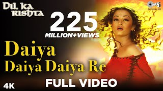 Download Daiya Daiya Daiya Re - Video Song | Dil Ka Rishta | Aishwarya Rai & Arjun Rampal | Alka Yagnik Mp3 and Videos