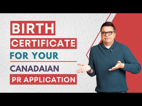 Requirement Of Birthcertificates For Canadian PR Application