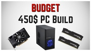 BUDGET $450 Gaming PC Build