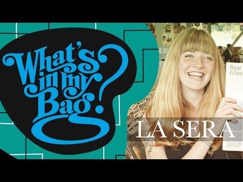 La Sera - What's In My Bag?