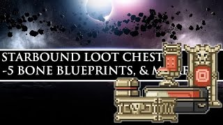 Starbound Loot Chest | 5 Bone Blueprints, 2 Sets of Bone Weapons, & MORE