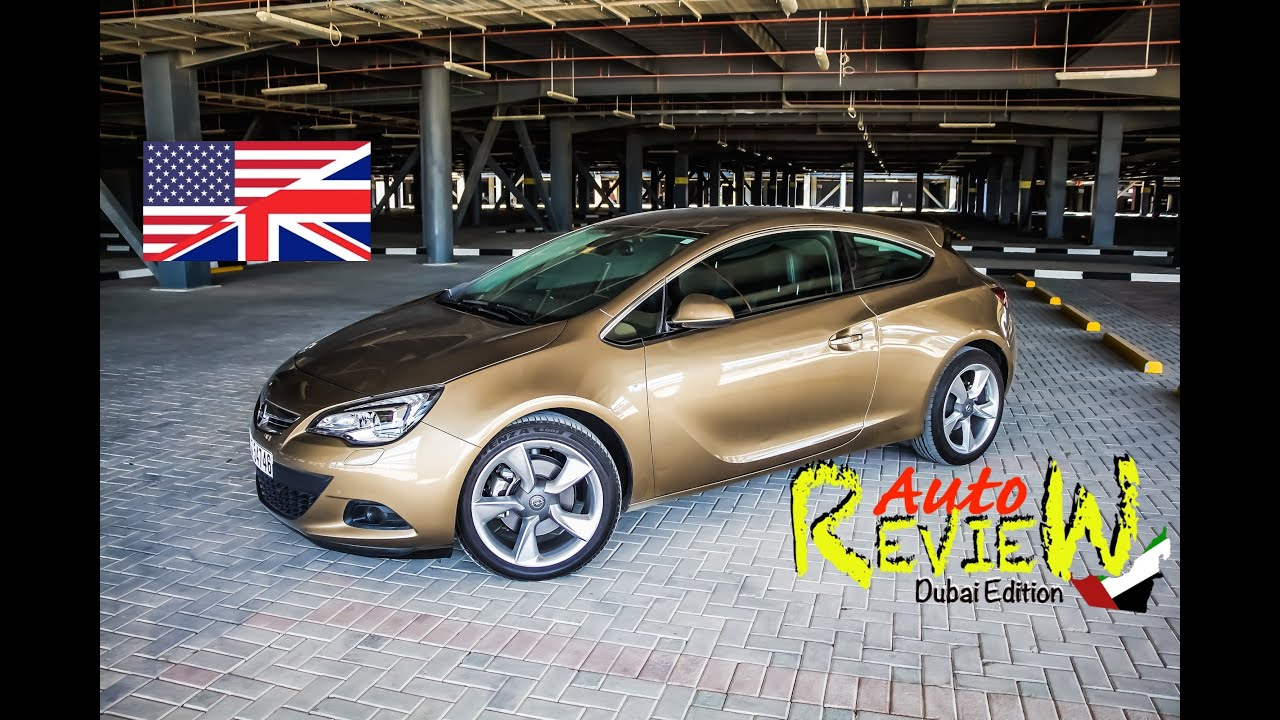 2014 opel astra gtc cosmo autoreview dubai episode 16. Black Bedroom Furniture Sets. Home Design Ideas