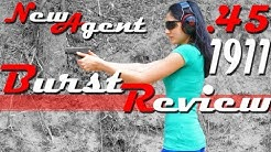 Colt 1911 - New Agent Review - Burst Review!
