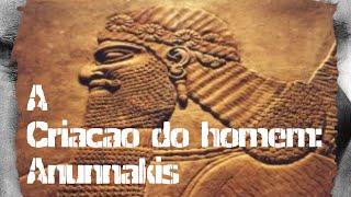 A Criação do Homem - Segundo os Sumérios #1