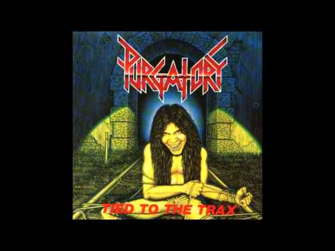 Purgatory - Tied to the Trax (Full Album) (1986)
