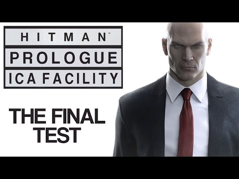 """Hitman - Let's Play (All Challenges) - Prologue (2): ICA Facility - """"The Final Test"""""""