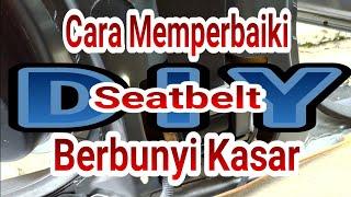 Cara Memperbaiki Seatbelt Berbunyi Kasar || HONDA CITY
